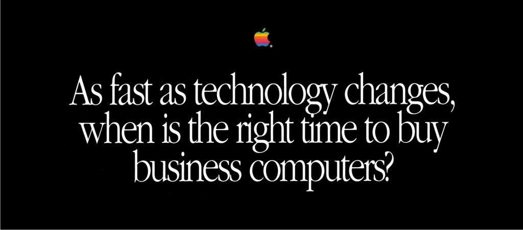As fast as technology changes, 1991 Apple Ad